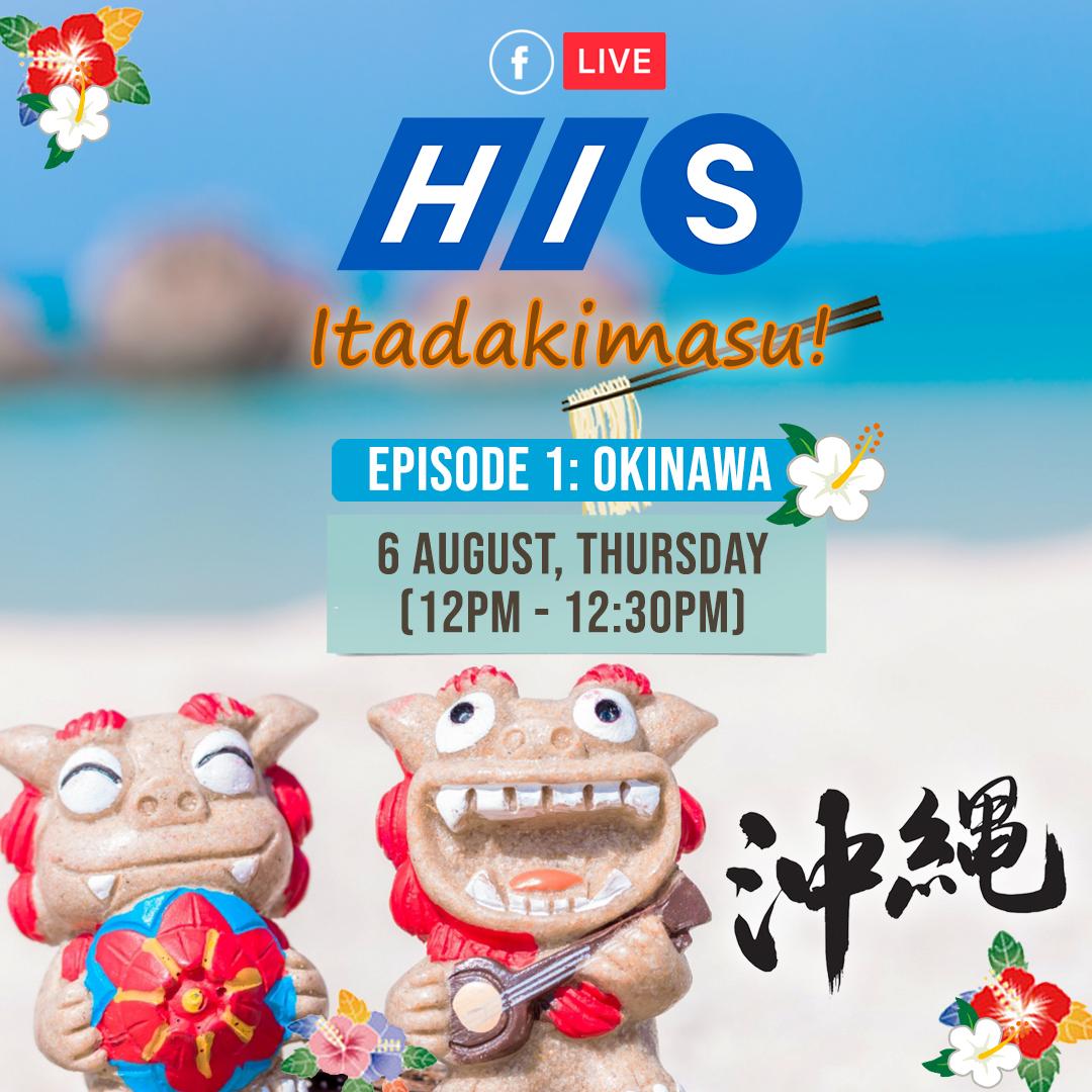 HIS Itadakimasu FB Live Okinawa Episode 1