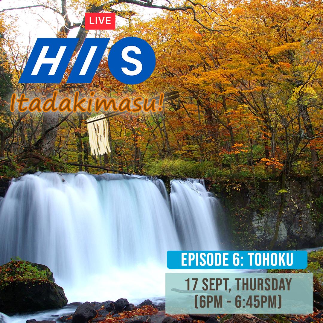 HIS Itadakimasu FB Live Tohoku Episode 6