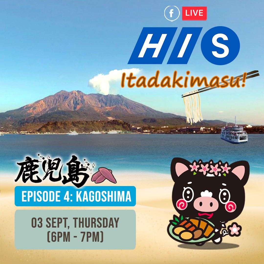 HIS Itadakimasu FB Live Kagoshima Episode 4